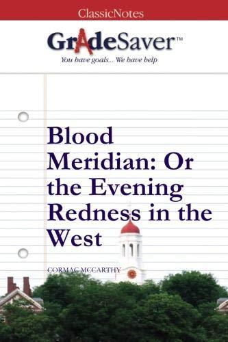 9781602593190: GradeSaver (TM) ClassicNotes: Blood Meridian