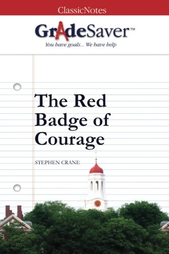 GradeSaver (TM) ClassicNotes: The Red Badge of: Colin Wambsgans/ Kristen