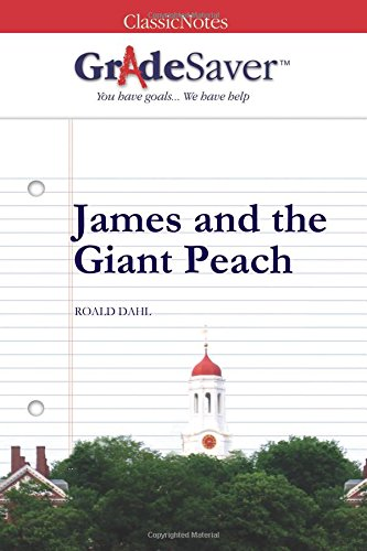 9781602594302: GradeSaver (TM) ClassicNotes: James and the Giant Peach