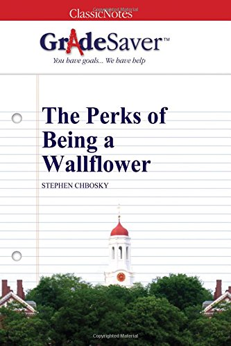 9781602594661: GradeSaver (TM) ClassicNotes: The Perks of Being a Wallflower
