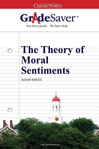 9781602595026: GradeSaver (TM) ClassicNotes: The Theory of Moral Sentiments