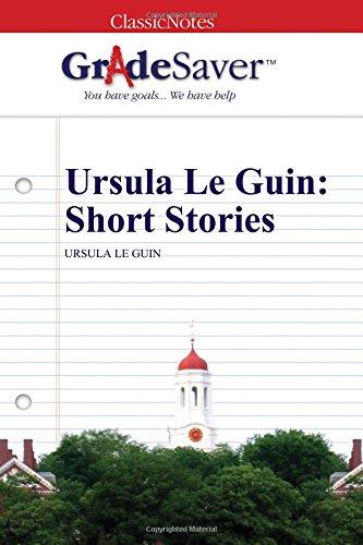 9781602595088: GradeSaver (TM) ClassicNotes: Ursula Le Guin Short Stories