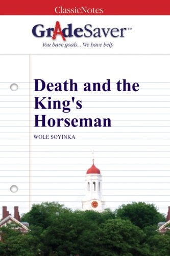 9781602595385: GradeSaver (TM) ClassicNotes: Death and the King's Horseman