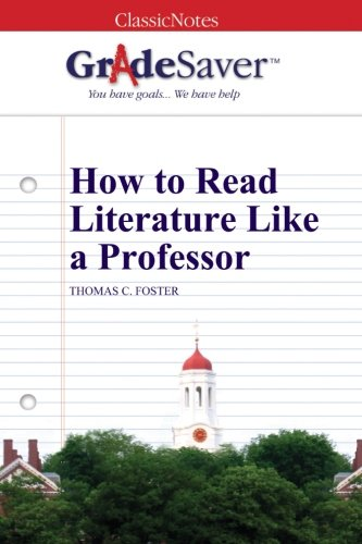 9781602595705: GradeSaver (TM) ClassicNotes: How to Read Literature Like a Professor
