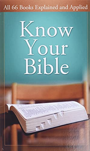 9781602600157: Know Your Bible: All 66 Books Explained and Applied (Value Books)