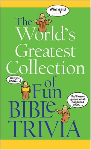 9781602600201: The World's Greatest Collection of Fun Bible Trivia (VALUE BOOKS)