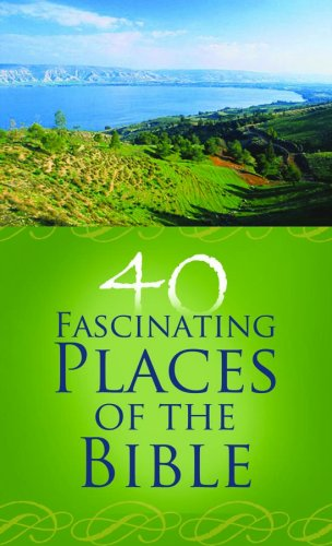 9781602600218: 40 Fascinating Places of the Bible (VALUE BOOKS)