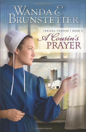 A Cousin's Prayer (Indiana Cousins) (9781602600614) by Wanda E. Brunstetter
