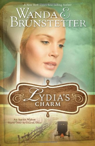 9781602600638: Lydia's Charm: An Amish Widow Starts Over in Charm, Ohio