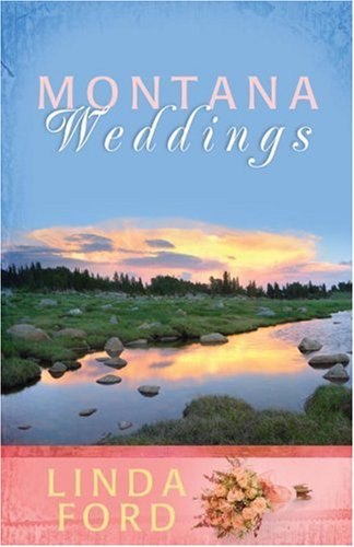 Montana Weddings: Cry of My Heart/Darcy's Inheritance/Everlasting Love (Heartsong Novella Collect...