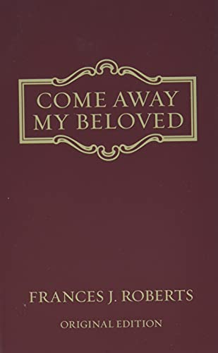 9781602601147: Come Away My Beloved - original Edition