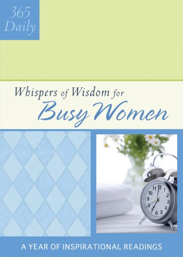 9781602601376: Whispers Of Wisdom For Busy Women (365 Daily Whispers of Wisdom)