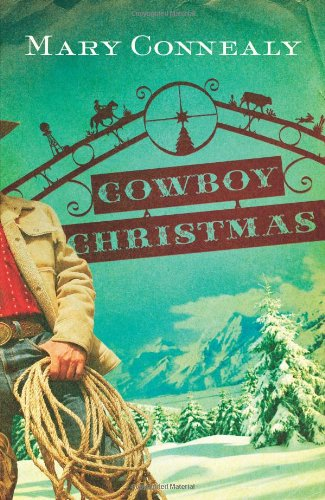 Cowboy Christmas: Connealy, Mary