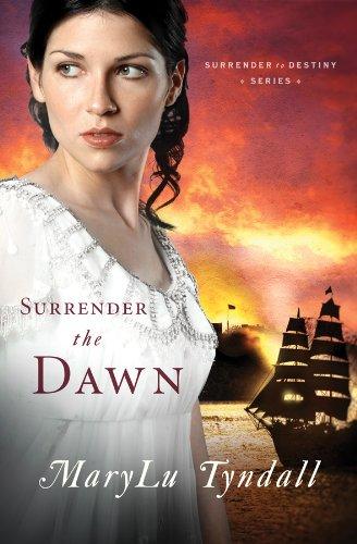 9781602601673: Surrender The Dawn (Surrender to Destiny)