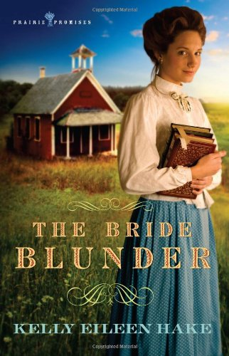9781602601772: The Bride Blunder (Prairie Promises, Book 3)
