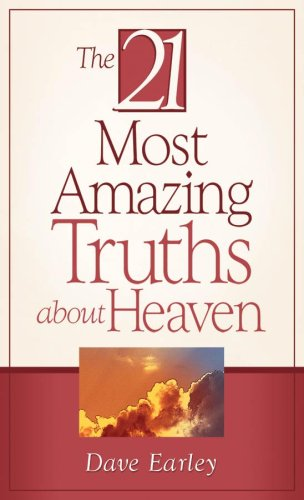 9781602602175: 21 Most Amazing Truths About Heaven, The
