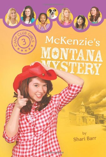 McKenzie's Montana Mystery (Camp Club Girls): Barr, Shari