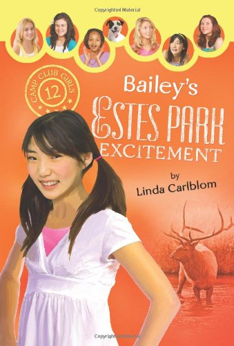 9781602602953: Bailey's Estes Park Excitement (Camp Club Girls)