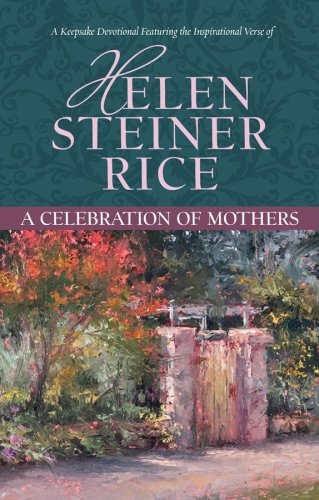 9781602602991: A Celebration Of Mothers (Helen Steiner Rice Collection)