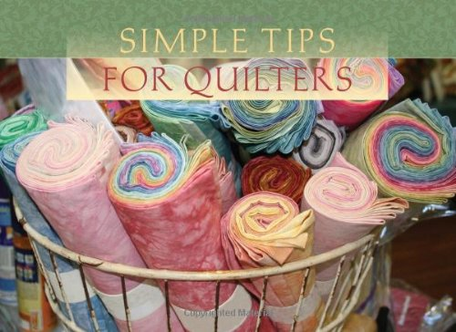 9781602603752: Simple Tips For Quilters (LIFE'S LITTLE BOOK OF WISDOM)