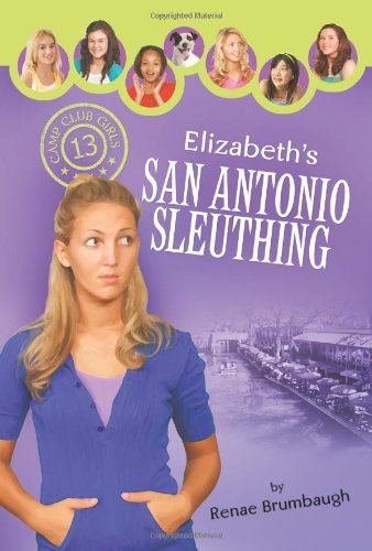 9781602604025: Elizabeth's San Antonio Sleuthing (Camp Club Girls)