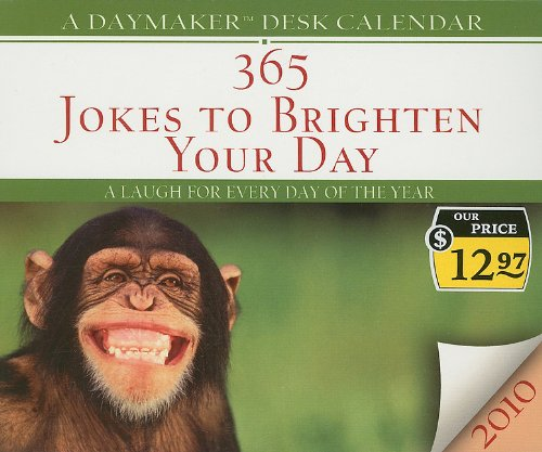 9781602604308: 365 Jokes to Brighten Your Day Daymaker Desk Calendar: A Laugh for Every Day of the Year (Daymaker Desk Calendars)