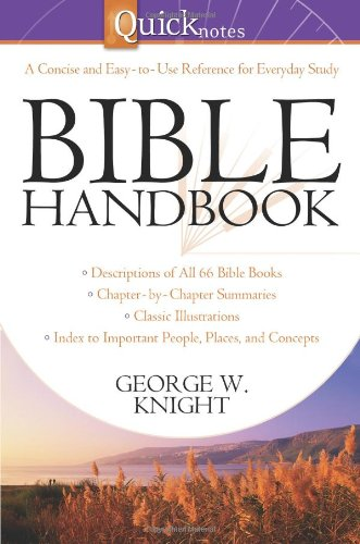 Quicknotes Bible Handbook (QuickNotes Commentaries) (1602604444) by George W. Knight