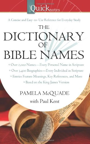 9781602604803: QuickNotes Dictionary of Bible Names (QuickNotes Commentaries)