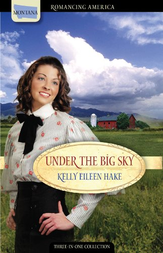 Under the Big Sky: Love Spans Three: Hake, Kelly Eileen