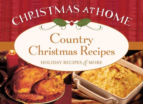 9781602605046: Country Christmas Recipes: Holiday Recipes & More (Christmas at Home)