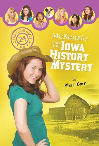 9781602605107: McKenzie and the Iowa History Mystery (Camp Club Girls)