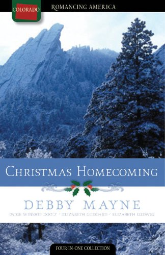9781602605640: Christmas Homecoming: Silver Bells/The First Noelle/I'll Be Home for Christmas/O Christmas Tree (Romancing America: Colorado)