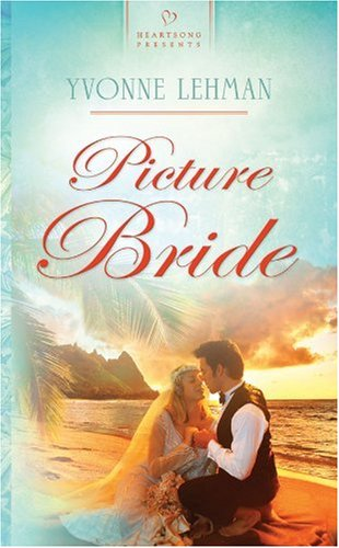 Picture Bride (Heartsong Presents Historical): Lehman, Yvonne