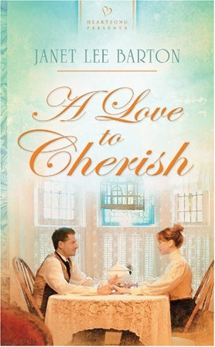 A Love to Cherish (Heartsong Presents, No. 868): Janet Lee Barton