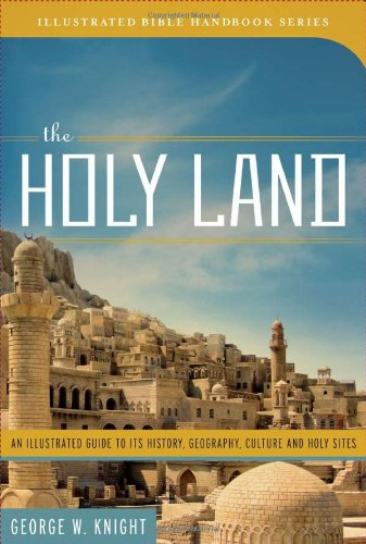 The Holy Land : An Illustrated Guide: George W. Knight