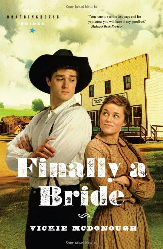 Finally a Bride (Texas Boardinghouse Brides) - Vickie McDonough