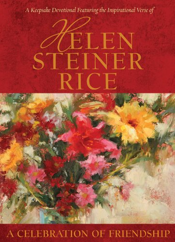 A Celebration of Friendship: A Keepsake Devotional: Rice, Helen Steiner