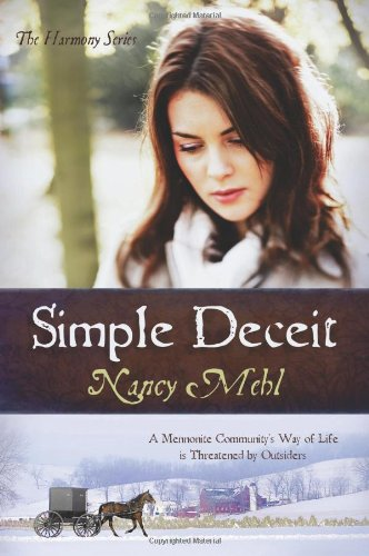 9781602607811: Simple Deceit: A Mennonite Community's Way of Life Is Threatened by Outsiders (The Harmony Series, Book 2)