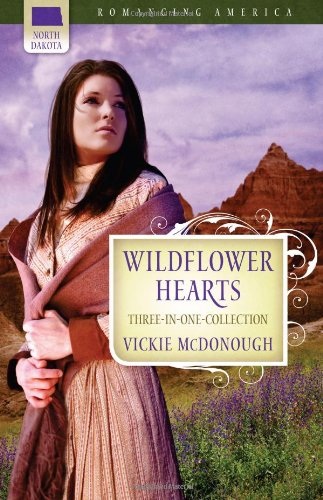 9781602608016: Wildflower Hearts: Wild at Heart/Outlaw Heart/Straight for the Heart (Romancing America: North Dakota)