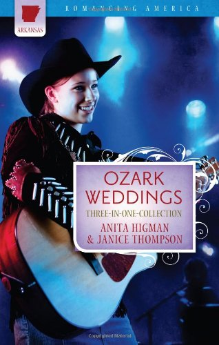 9781602608061: Ozark Weddings: The Hills Are Alive with the Ring of Romance (Three-in-One Collection) (Romancing America)