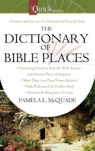 9781602608467: The QuickNotes Dictionary of Bible Places (QuickNotes Commentaries)