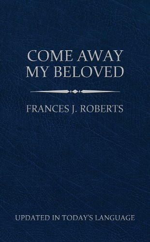 Come Away My Beloved: Roberts, Frances J.
