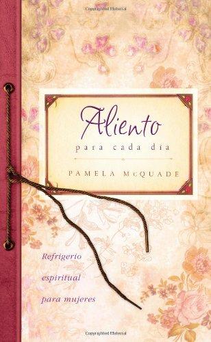 9781602608672: Aliento para cada día: Everyday Encouragement (Spiritual Refreshment for Women) (Spanish Edition)