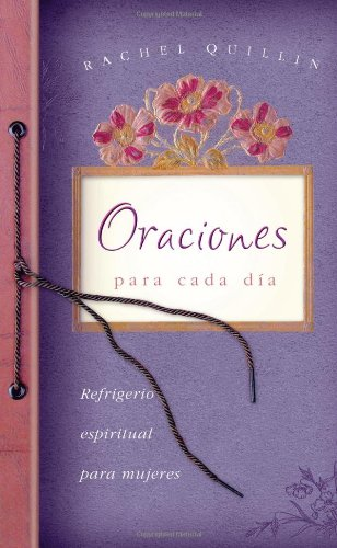 Oraciones para cada dia: Everyday Prayers (Spiritual Refreshment for Women) (Spanish Edition): ...