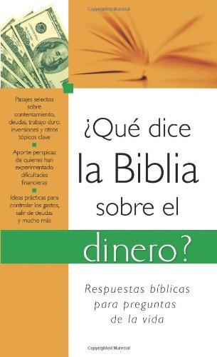9781602608726: Que Dice la Biblia Sobre el Dinero? = What the Bible Says about Money? (Que dice la Biblia sobre... / What the Bible Says about...)