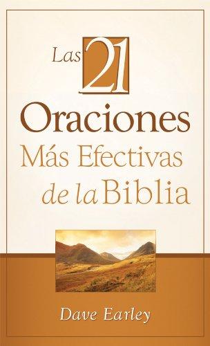 9781602608733: Las 21 Oraciones Más Efectivas de la Biblia: 21 Most Effective Prayers of the Bible (Spanish Edition)