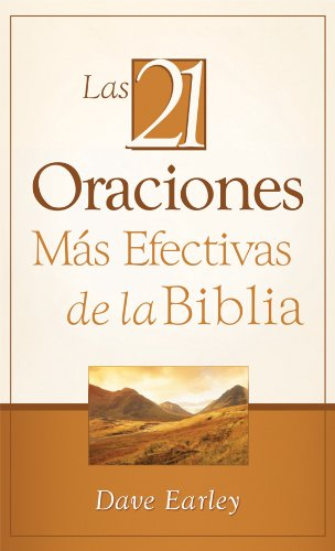 9781602608733: Las 21 Oraciones Más Efectivas de la Biblia: 21 Most Effective Prayers of the Bible (Spanish Edition)