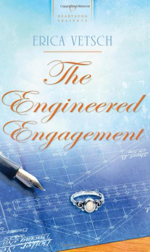 9781602608825: The Engineered Engagement (Kennebrae Brides Series #3) (Heartsong Presents #907)