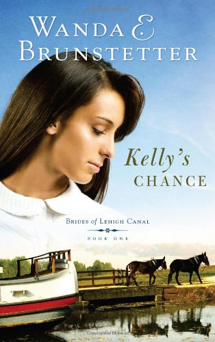 9781602608900: Kelly's Chance (Brides of Lehigh Canal Series #1)