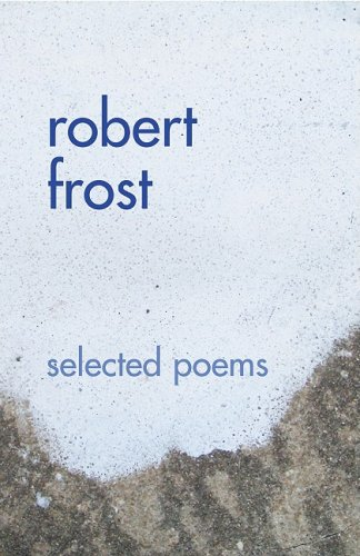 9781602611320: Robert Frost: Selected Poems